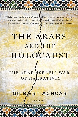 The Arabs and the Holocaust By Achcar, Gilbert